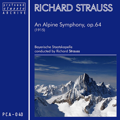 Play & Download An Alpine Symphony for Orchestra, Op. 64 (TrV 233) by Richard Strauss | Napster