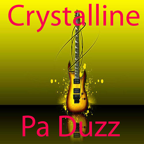 Pa Duzz by Crystalline
