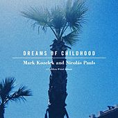 Play & Download Dreams of Childhood by Mark Kozelek | Napster