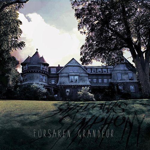 Play & Download Forsaken Grandeur by Shadow's Symphony | Napster