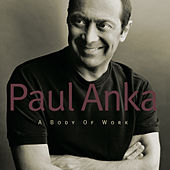 A Body Of Work von Paul Anka