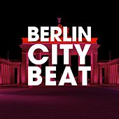 Berlin City Beat von Various Artists