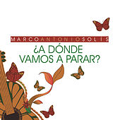 Play & Download ¿ A Dónde Vamos A Parar? by Marco Antonio Solis | Napster