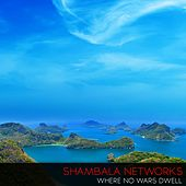 Play & Download Where No Wars Dwell by Shambala Networks | Napster
