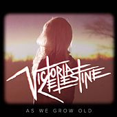 As We Grow Old by Victoria Celestine
