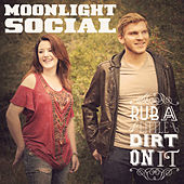 Play & Download Rub A Little Dirt On It by Moonlight Social | Napster