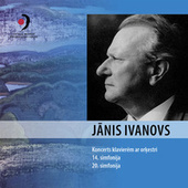 Jānis Ivanovs: Piano Concerto in D Minor & Symphonies Nos. 14 & 20 by Various Artists