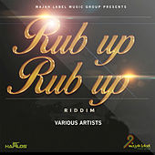 Play & Download Rub Up Rub Up Riddim by Various Artists | Napster