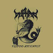 Play & Download Filipino Antichrist by Deiphago | Napster