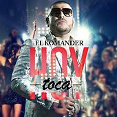 Play & Download Hoy Toca by El Komander | Napster