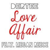 Love Affair (feat. Megan Reece) by Dertee