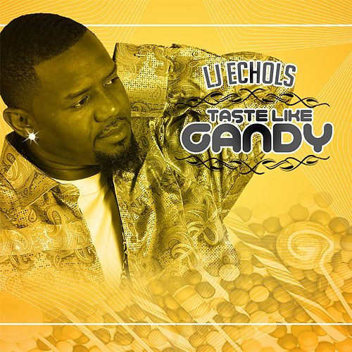 Taste Like Candy by LJ Echols
