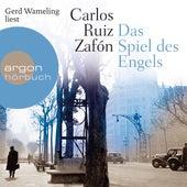 Das Spiel des Engels (Gekürzt) by Carlos Ruiz Zafón