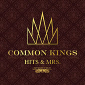 Play & Download Hits & Mrs by The Common Kings | Napster