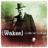 Play & Download The Red and the Green by The Wakes | Napster