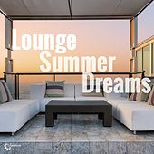 Play & Download Lounge Summer Dreams by Various Artists | Napster