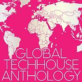 Play & Download Global Techhouse Anthology by Various Artists | Napster