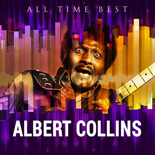 Play & Download All Time Best: Albert Collins by Albert Collins | Napster