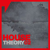 Play & Download House Theory, Vol. 2 by Various Artists | Napster