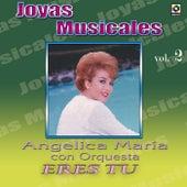 Joyas Musicales, Vol. 2: Eres Tu von Angelica Maria