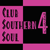 Club Southern Soul 4 by Various Artists