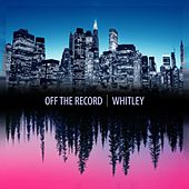 Play & Download Whitley by Off the Record | Napster