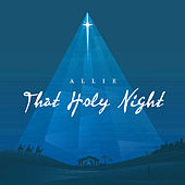Play & Download That Holy Night by Allie | Napster