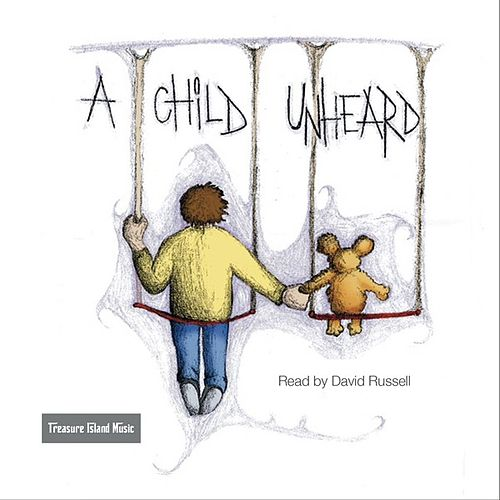 Play & Download A Child Unheard by David Russell | Napster
