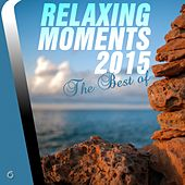 Play & Download Relaxing Moments 2015 The Best Of - EP by Various Artists | Napster