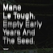 Empty Early Years and the Seed by Mano Le Tough