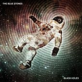 Play & Download Black Holes by The Blue Stones | Napster