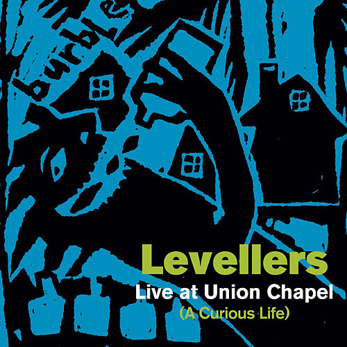 A Curious Life (Live At Union Chapel) by The Levellers