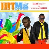 Hit Me (feat. Sherwin Gardner) by Jason Mighty