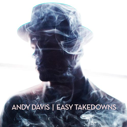 Play & Download Easy Takedowns by Andy Davis | Napster