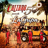 Play & Download La Gripa by Calibre 50 | Napster