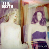 Play & Download Pink Palms by The Bots | Napster