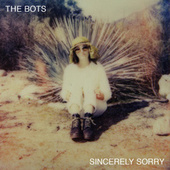 Play & Download Sincerely Sorry by The Bots | Napster