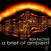 Play & Download A Brief of Ambient by Ron Ractive | Napster