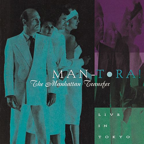 Play & Download Man-Tora!: Live In Tokyo by The Manhattan Transfer | Napster