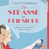 Play & Download Die Strasse der Pfirsiche by F. Scott Fitzgerald | Napster