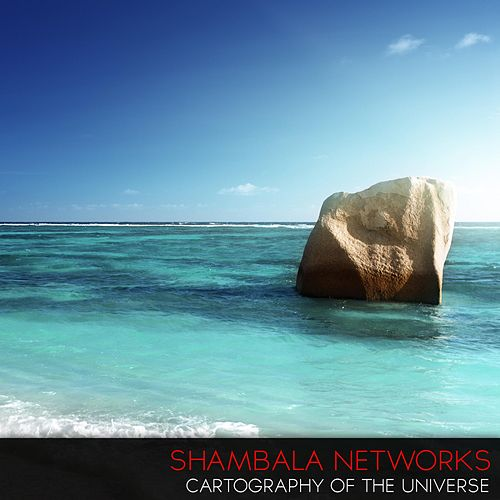 Play & Download Cartography of the Universe by Shambala Networks | Napster