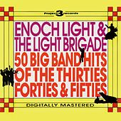 50 Big Band Hits of the Thirties, Forties & Fifties by Enoch Light