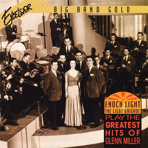Play & Download Play the Greatest Hits of Glenn Miller by Enoch Light | Napster