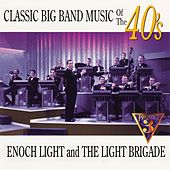 Classic Big Band Music of the 40s by Enoch Light