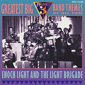 Play & Download Greatest Big Band Themes of All Time by Enoch Light | Napster