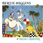 Play & Download Dancing in the Tradewinds by Bertie Higgins | Napster