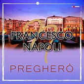 Play & Download Pregheró by Francesco Napoli | Napster