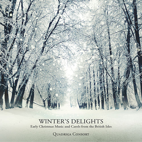 Play & Download Winter's Delights - Early Christmas Music and Carols from the British Isles by Quadriga Consort | Napster