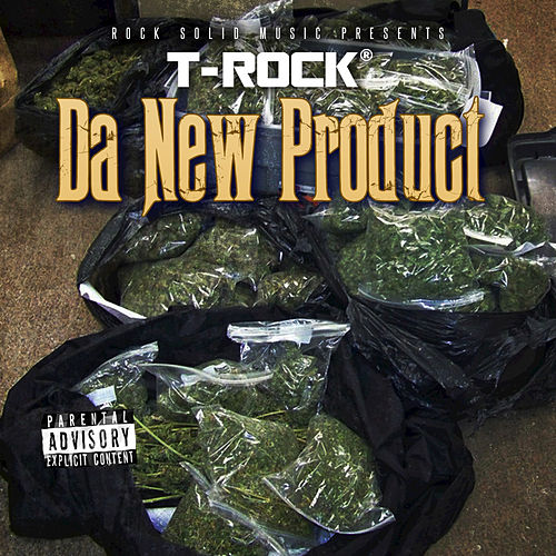 Play & Download Da New Product by T-Rock | Napster