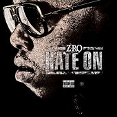 Play & Download Hate On by Z-Ro | Napster